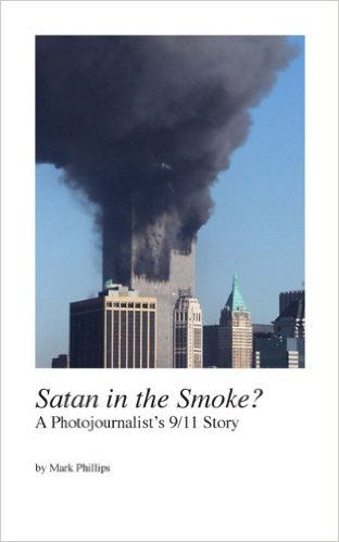 Satan in the Smoke? A Photojournalist's 9/11 Story