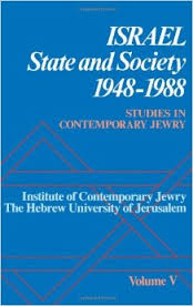 Studies in Contemporary Jewry : Volume V: Israel: State and Society, 1948-1988