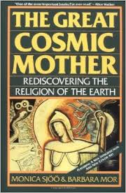 The Great Cosmic Mother, Monica Sjoo