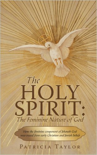 "The Holy Spirit: the Feminine Nature of God Without the Holy Spirit working in my heart, I could not understand the things of God, and I would never have come to the understanding of the Holy Spirit being the feminine nature of God."" title="