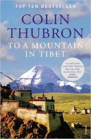 Colin Thubron, To a Mountain in Tibet