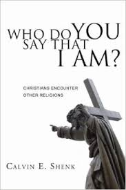 Who Do You Say That I Am? Christians Encounter Other Religions