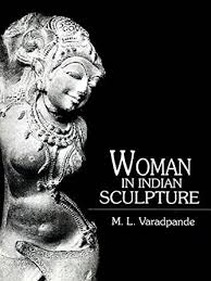 Manohar Laxman Varadpande, Woman in Indian Sculpture