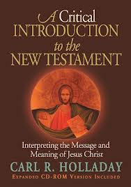Carl R. Holladay, A Critical Introduction to the New Testament