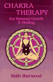 Keith Sherwood, Chakra Therapy: For Personal Growth & Healing