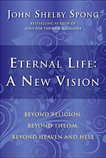 John Selby Spong, Eternal Life: A New Vision