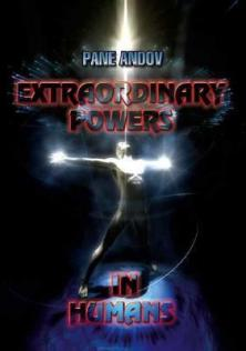 Pane Andov, Extraordinary Powers in Humans