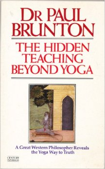 "Paul Brunton, The Hidden Teaching Beyond Yoga"" alt="