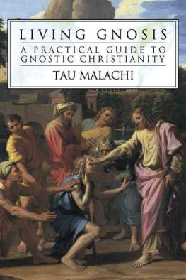 Tau Malachi, Living Gnosis: A Practical Guide to Gnostic Christianity