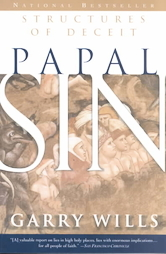 Papal Sin Structures of Deceit by Garry Wills