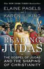 Reading Judas - The Gospel of Judas and the Shaping of Christianity