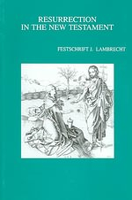 Resurrection in the New Testament, F.J. Lambrecht