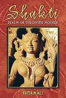 Vanamali, Shakti: Realm of the Divine Mother