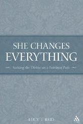 She Changes Everything, Lucy Reid: Rooted in the Hebrew Scriptures and flourishing in a patriarchal culture, Christianity developed its own negative attitudes towards women and the old religion of the Goddess
