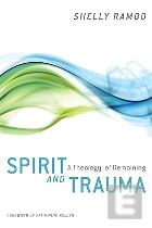 S. Rambo and C. Keller, Spirit and Trauma: A Theology of Remaining