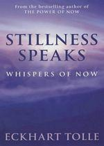 Eckhart Tolle: Stillness Speaks: Whispers of Now