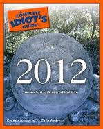 The Complete Idiot's Guide to 2012 by Synthia Andrews and Colin Andrews