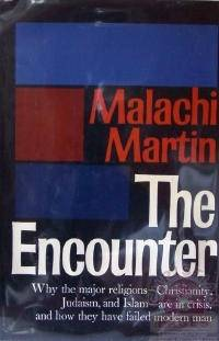 Malachi Martin, The Encounter