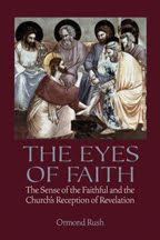 The Eyes of Faith: The Sense of the Faithful and the Church's Reception of Revelation