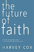 The Future of Faith, Harvey Cox