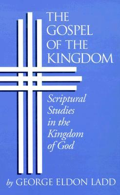 George Eldon Ladd, The Gospel of the Kingdom