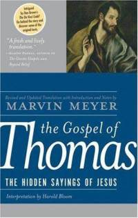 Marvin Meyer, The Gospel of Thomas: The Hidden Sayings of Jesus