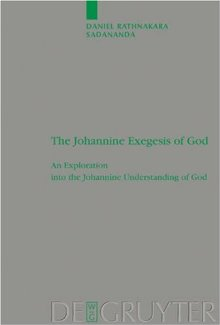 The Johannine Exegesis of God: an exploration into the Johannine understanding of God, D. R. Sadananda