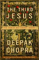 Deepak Chopra, The Third Jesus: The Christ We Cannot Ignore
