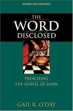 The Word Disclosed: Preaching the Gospel of John