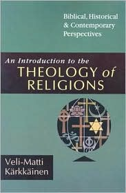 An Introduction to the Theology of Religions, Veli-Matti Karkkainen
