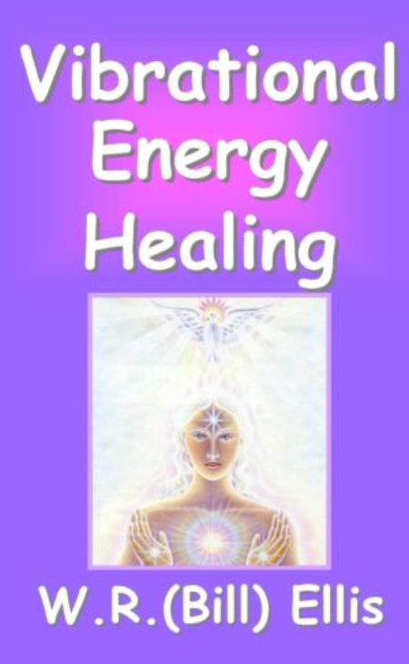 William Ellis, Vibrational Energy Healing