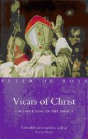 Peter de Rosa, Vicars of Christ: The Dark Side of the Papacy