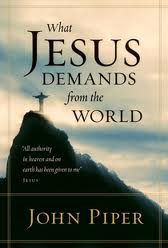 John Piper, What Jesus demands from the World
