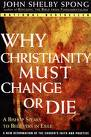 John Shelby Spong, Why Christianity Must Change Or Die