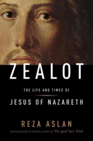 Reza Aslan, Zealot: The Life and Times of Jesus of Nazareth